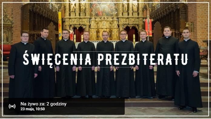 Transmisja – Święcenia Prezbiteratu